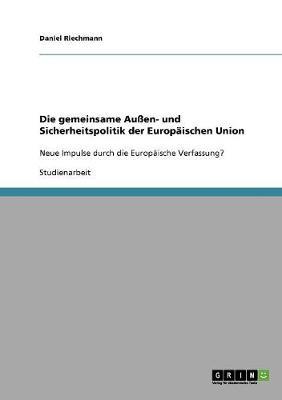Die Gemeinsame Auen- Und Sicherheitspolitik Der Europaischen Union (Paperback)