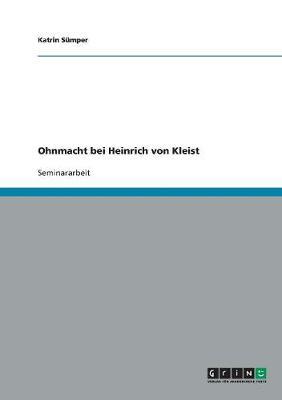 Ohnmacht Bei Heinrich Von Kleist (Paperback)