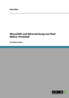Aktualitat Und Horerwirkung Von Paul Wuhrs 'Preislied' (Paperback)