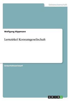 Lernzirkel Konsumgesellschaft (Paperback)