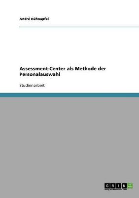 Assessment-Center ALS Methode Der Personalauswahl (Paperback)