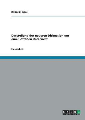 Darstellung Der Neueren Diskussion Um Einen Offenen Unterricht (Paperback)