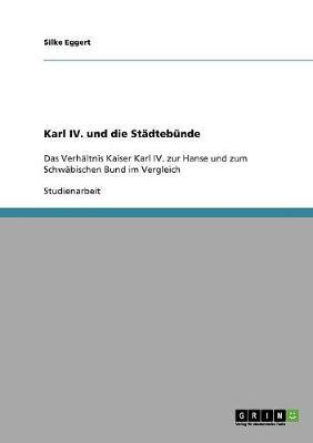 Karl IV. Und Die Stadtebunde (Paperback)