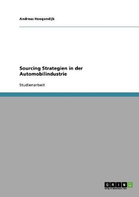 Sourcing Strategien in Der Automobilindustrie (Paperback)