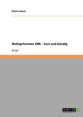 Wohlgeformtes XML - Kurz Und Bundig (Paperback)