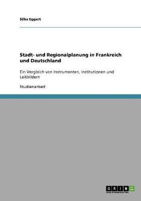 Stadt- Und Regionalplanung in Frankreich Und Deutschland (Paperback)
