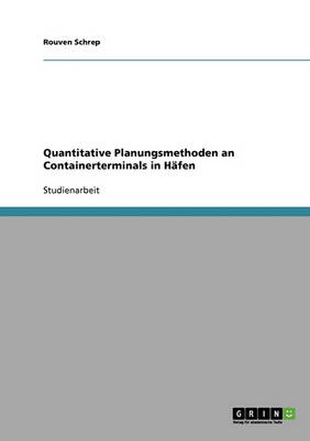 Logistik: Containerterminals in Hafen. Quantitative Planungsmethoden (Paperback)