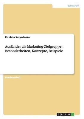 Auslander ALS Marketing-Zielgruppe. Besonderheiten, Konzepte, Beispiele (Paperback)