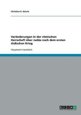 Veranderungen in Der Romischen Herrschaft Uber Judaa Nach Dem Ersten Judischen Krieg (Paperback)