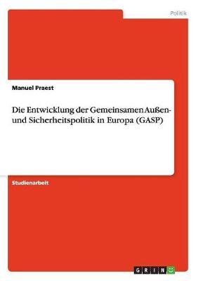 Die Entwicklung Der Gemeinsamen Auen- Und Sicherheitspolitik in Europa (Gasp) (Paperback)
