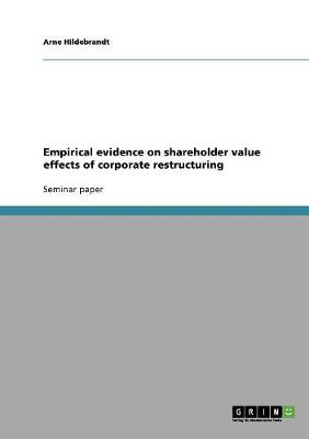 Empirical Evidence on Shareholder Value Effects of Corporate Restructuring (Paperback)
