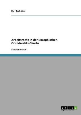 Arbeitsrecht in Der Europaischen Grundrechts-Charta (Paperback)