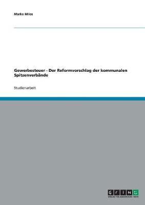 Gewerbesteuer - Der Reformvorschlag Der Kommunalen Spitzenverbande (Paperback)