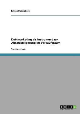 Duftmarketing ALS Instrument Zur Absatzsteigerung Im Verkaufsraum (Paperback)