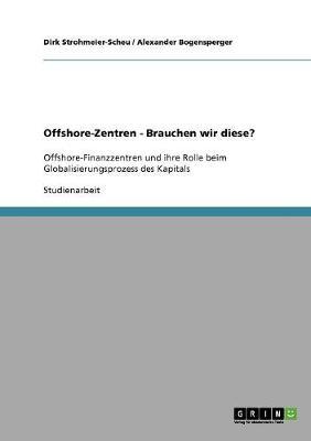 Offshore-Zentren - Brauchen Wir Diese? (Paperback)