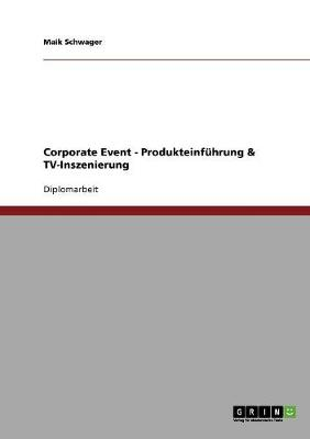 Corporate Event - Produkteinf hrung & Tv-Inszenierung (Paperback)