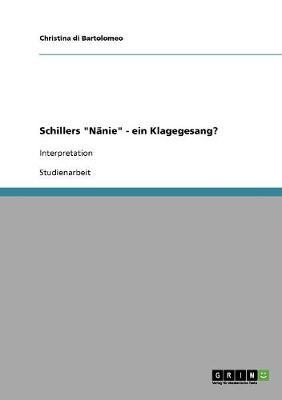 """Schillers """"Nanie"""" - Ein Klagegesang? (Paperback)"""