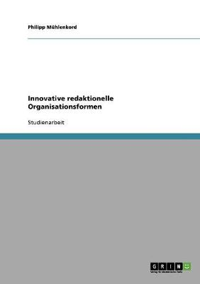 Innovative Redaktionelle Organisationsformen (Paperback)
