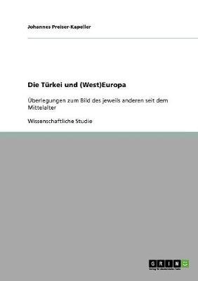 Die Turkei Und (West)Europa (Paperback)