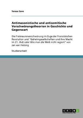 Antimasonistische Und Antisemitische Verschworungstheorien in Geschichte Und Gegenwart (Paperback)