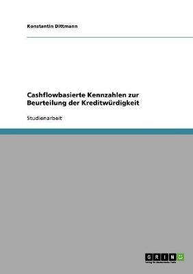 Cashflowbasierte Kennzahlen Zur Beurteilung Der Kreditwurdigkeit (Paperback)