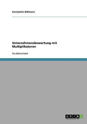 Unternehmensbewertung Mit Multiplikatoren (Paperback)