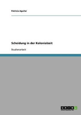Scheidung in Der Kolonialzeit (Paperback)