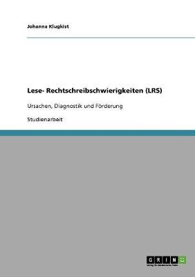 Lese- Rechtschreibschwierigkeiten (Lrs). Ursachen, Diagnostik Und Forderung (Paperback)