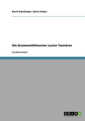 Die Grammatiktheorien Lucien Tesnieres (Paperback)