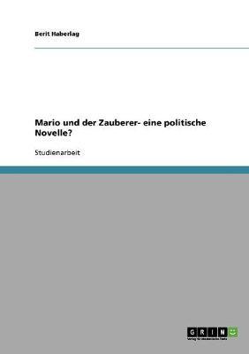 """Das Politische an Der Novelle """"Mario Und Der Zauberer"""" (Paperback)"""
