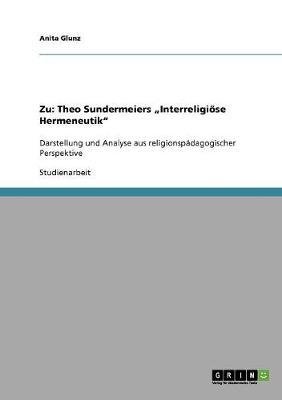 """Zu: Theo Sundermeiers """"interreligioese Hermeneutik"""" (Paperback)"""