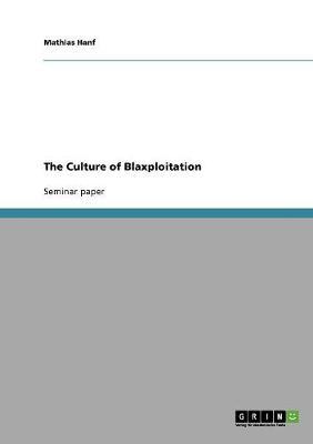 The Culture of Blaxploitation (Paperback)