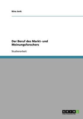 Der Beruf Des Markt- Und Meinungsforschers (Paperback)