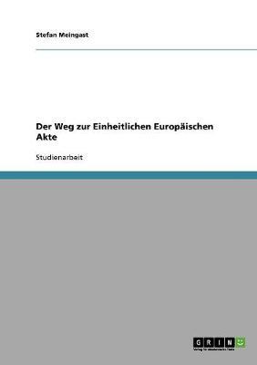 Der Weg Zur Einheitlichen Europaischen Akte (Paperback)