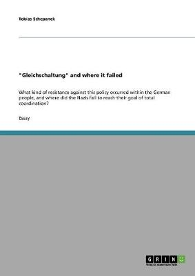 Gleichschaltung and Where It Failed (Paperback)