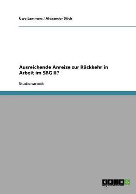 Ausreichende Anreize Zur Ruckkehr in Arbeit Im Sbg II? (Paperback)