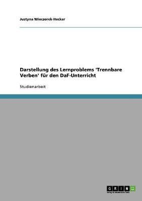 Darstellung Des Lernproblems 'Trennbare Verben' Fur Den Daf-Unterricht (Paperback)