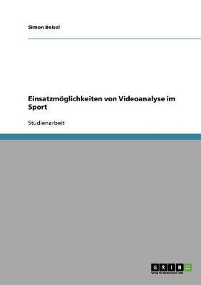 Einsatzmoglichkeiten Von Videoanalyse Im Sport (Paperback)