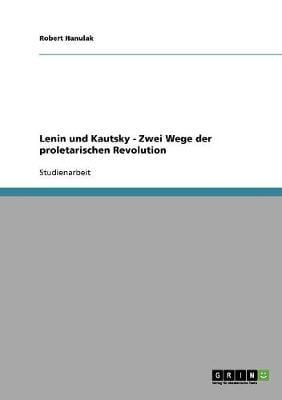 Lenin Und Kautsky - Zwei Wege Der Proletarischen Revolution (Paperback)