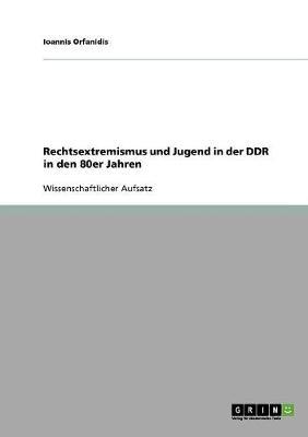 Rechtsextremismus Und Jugend in Der Ddr in Den 80er Jahren (Paperback)