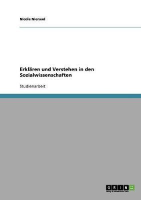 Erklaren Und Verstehen in Den Sozialwissenschaften (Paperback)