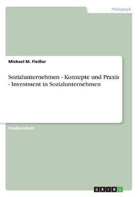 Sozialunternehmen - Konzepte Und Praxis - Investment in Sozialunternehmen (Paperback)
