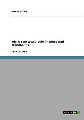 Die Wissenssoziologie Im Sinne Karl Mannheims (Paperback)