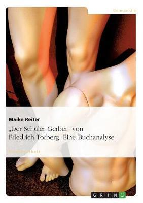 """""""Der Schuler Gerber"""" Von Friedrich Torberg. Eine Buchanalyse (Paperback)"""
