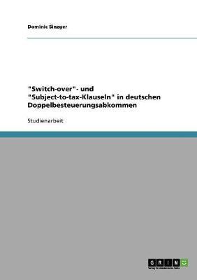 Switch-Over- Und Subject-To-Tax-Klauseln in Deutschen Doppelbesteuerungsabkommen (Paperback)