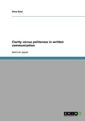 Clarity Versus Politeness in Written Communication (Paperback)