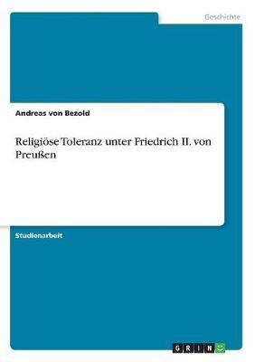 Religiose Toleranz Unter Friedrich II. Von Preuen (Paperback)