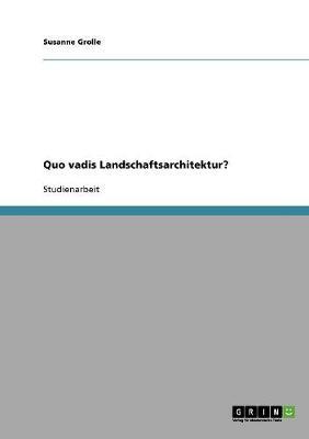 Quo Vadis Landschaftsarchitektur? (Paperback)