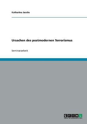 Ursachen Des Postmodernen Terrorismus (Paperback)