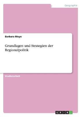 Grundlagen Und Strategien Der Regionalpolitik (Paperback)